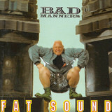 Fat Sound - Bad Manners