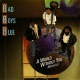 A World Without You (Michelle) / A World Without You (Michelle) (Instrumental) - Bad Boys Blue