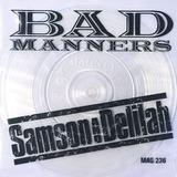 Samson & Delilah - Bad Manners