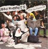 What The Papers Say - Bad Manners