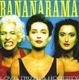Love, Truth & Honesty - Bananarama