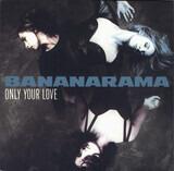 Only Your Love - Bananarama