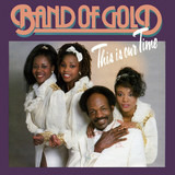 This Is Our Time - Band Of Gold