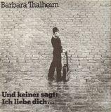 Und Keiner Sagt: 'Ich Liebe Dich...' - Barbara Thalheim
