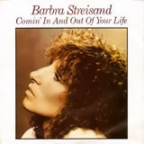 Comin' In And Out Of Your Life - Barbra Streisand