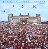 Berlin (A Concert For The People) - Barclay James Harvest
