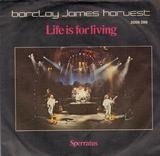 Life Is For Living / Sperratus - Barclay James Harvest
