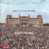 Child Of The Universe / Back To The Wall - Barclay James Harvest