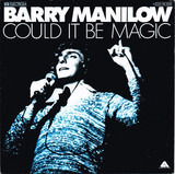 Could It Be Magic - Barry Manilow
