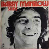 Ships - Barry Manilow