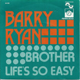 Brothers / Life's So Easy - Barry Ryan