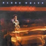Let the Music Play - Barry White