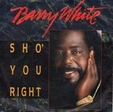 Sho' You Right - Barry White