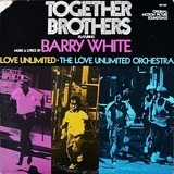 Together Brothers - Barry White , Love Unlimited , Love Unlimited Orchestra