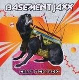 Crazy Itch Radio - Basement Jaxx