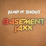 Jump N' Shout - Basement Jaxx