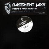 Where's Your Head At - Basement Jaxx