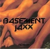 Remedy - Basement Jaxx