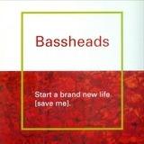 Start A Brand New Life (Save Me) - Bassheads