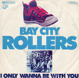 I only wanna be with you - Bay City Rollers