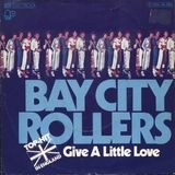Give A Little Love / She'll Be Crying Over You - Bay City Rollers