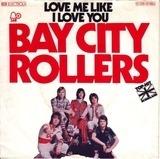 Love Me Like I Love You - Bay City Rollers