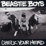 Check Your Head - The Beastie Boys