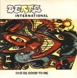 Dub Be Good To Me - Beats International