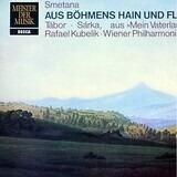 Mein Vaterland - Zyklus Symphonischer Dichtungen Teil 2 - Smetana / Rafael Kubelik, Wiener Philharmoniker