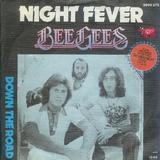 Night Fever/Down The Road - Bee Gees