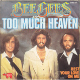 Too Much Heaven / Rest Your Love On Me - Bee Gees
