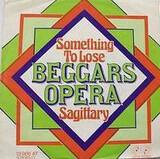 Something To Lose / Sagittary - Beggars Opera