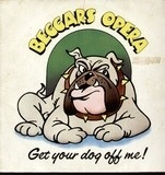 Get Your Dog Off Me - Beggars Opera