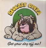 Get Your Dog Off Me - Beggars Opera