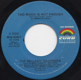 Too Much Is Not Enough - Bellamy Brothers