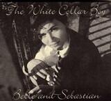The White Collar Boy - Belle & Sebastian