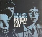 The Blues Are Still Blue - Belle & Sebastian