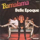 Bamalama / Taste Of Destruction - Belle Epoque