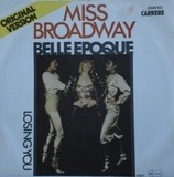 Miss Broadway / Losing You - Belle Epoque