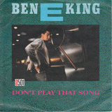 Don't Play That Song - Ben E. King