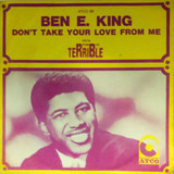 Don't Take Your Love From Me - Ben E. King