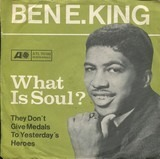 What Is Soul? - Ben E. King