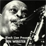 Black Lion Presents - Ben Webster