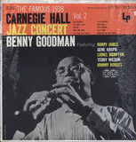 The Famous 1938 Carnegie Hall Jazz Concert - Vol. 2 - Benny Goodman