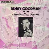 Benny Goodman at the Madhattan Room - Benny Goodman