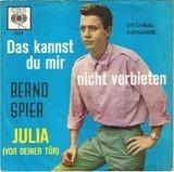 Das Kannst Du Mir Nicht Verbieten / Julia (Vor Deiner Tür) - Bernd Spier