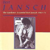 The Gardener : Essential Bert Jansch 1965-71 - Bert Jansch