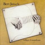 A Rare Conundrum - Bert Jansch