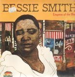 Empress Of The Blues - Bessie Smith