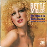 My Knight in Black Leather / Hang on in there Baby - Bette Midler